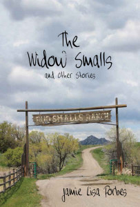 The-Widow-Smalls - WINNER HIGH PLAINS BOOK AWARDS 2015--short story category